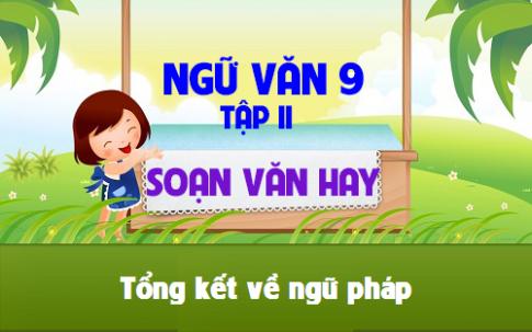 tong ket ve ngu phap Soạn bài lớp 9: Tổng kết về ngữ pháp
